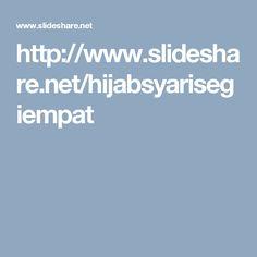 http://www.slideshare.net/hijabsyarisegiempat