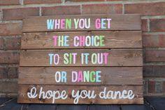 """Wooden Sign- Pallet Art: """"I hope you dance"""""""