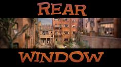 my all time favorite movie!!! Rear Window Timelapse. Video by Jeff Desom.    Incredible