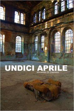 Undici Aprile eBook: Vincenzo Di Giacomo: Amazon.it: Kindle Store