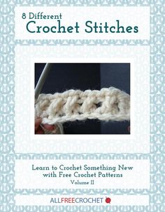 If you& anxious to learn something new, check out 8 Different Crochet Stitches: Learn to Crochet Something New with Free Crochet Patterns Volume II. Just by changing up your crochet stitches, you can experience crochet in a whole new way. Different Crochet Stitches, Tunisian Crochet Stitches, Crochet Stitches Patterns, Afghan Crochet, Afghan Patterns, Weaving Patterns, Crochet Granny, Crochet Baby, All Free Crochet