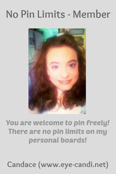 No Pin Limits - Member: Candace (www.eye-candi.net) - Visit profile here: http://www.pinterest.com/candijdixon2