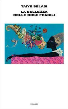 Taiye Selasi, La bellezza delle cose fragili, Supercoralli - DISPONIBILE ANCHE IN EBOOK
