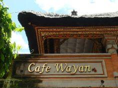Cafe Wayan ok food nice setting