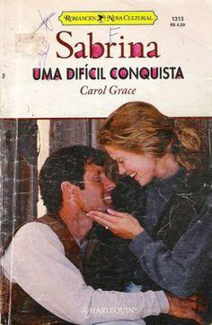 Meus Romances Blog: Uma Difícil Conquista - Carol Grace - Sabrina nº 1...
