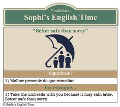 Vocabulário: Better safe than sorry