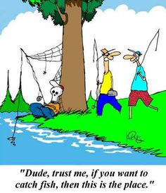 This is me,I never catch anything good