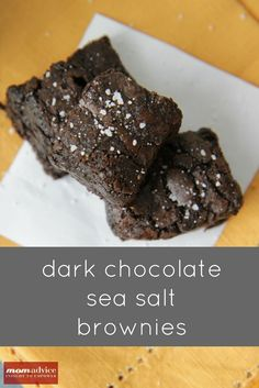 Dark Chocolate & Sea Salt Brownies  from MomAdvice.com.