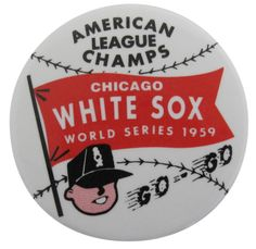 Chicago White Sox - World Series 1959 Chicago Sports Button Museum