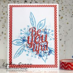 Using Essentials by Ellen Bohemian Garden and Be-You-Tiful die cut. Stamp layering with different blue inks