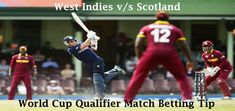Get Scotland vs West Indies World Cup Qualifier Match Betting Tips and Today Match Prediction at http://www.cricketbettingbadshah.com/scotland-vs-west-indies-world-cup-qualifier-match-betting-tips/