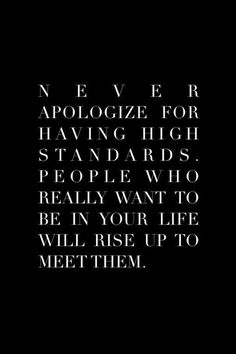 People who really want to be in your life will rise up to meet them.