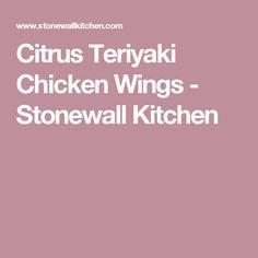 Citrus Teriyaki Chicken Wings - Stonewall Kitchen