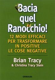 Bacia Quel Ranocchio Brian Tracy Christina Tracy Stein