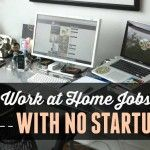 Finding Work at Home Jobs with No Startup Fees