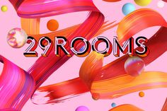 29Rooms Is Refinery29's Funhouse Of Style, Culture, And Technology.