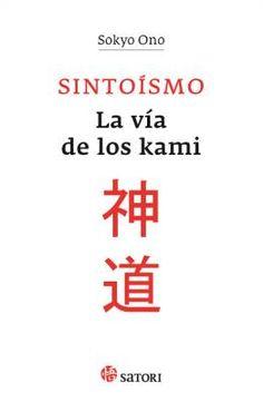 Sintoísmo: La vía de los kami, de Sokyo Ono