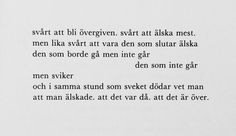 Märta Tikkanen Deep Words, Love Words, Cheesy Quotes, Love Quotes, Sad Quotes, Words Quotes, Best Quotes, Poetry Books, Different Quotes