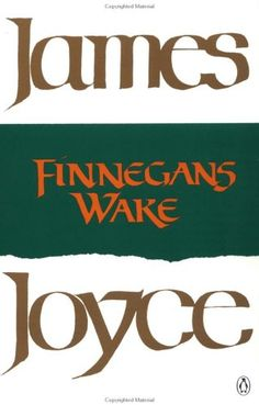 A way a lone a last a loved a long the –James Joyce, Finnegans Wake (1939)