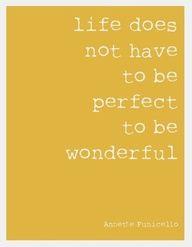 Make life wonderful. (: