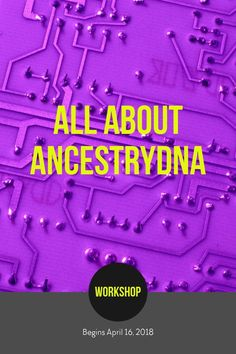 Check out this workshop on AncestryDNA. If you've done an AncestryDNA test but aren't sure how to use it in your research, this is the course for you. You can sign up today. Class begins April 16. #DNA #genealogy #ancestry #workshop #ancestryDNA