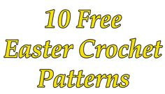 10 Free!!! Easter crochet patterns from Woollypops