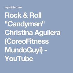 """Rock & Roll """"Candyman"""" Christina Aguilera (CoreoFitness MundoGuyi) - YouTube"""