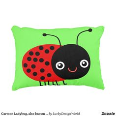Cartoon Ladybug, also known as Ladybird *Green Accent Pillow: An adorable ladybug cartoon with a little big cheerful eyes and a tiny joyful smile. This cartoon is presented in a larger design that is bright and bold! This design is on both sides!  A ladybug is a symbol of good luck and happiness. It's vibrant outer shell is the color red which is known as a symbol of protection. The green background of the pillow represents growth.