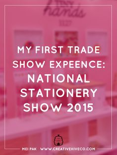 Pros and cons of doing a trade show. I'll also walk you through my experience doing my first ever trade show The National Stationery Show (NSS) in New York. First Trade, Booth Design, Trade Show, Craft Fairs, Stationery, York, Girl Boss, Artisan, Display