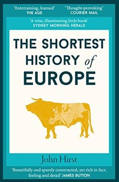 The Shortest History of Europe by John Hirst | Goodreads