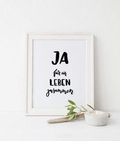 #print #calligraphy Ja für ein leben zusammen Hochzeitsprint Jeannette Mokosch - jafüreinlebenzusammen1