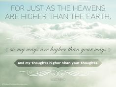 "TCW verse of the week:  ""My thoughts are nothing like your thoughts,"" says the LORD. ""And my ways are far beyond anything you could imagine."" Isaiah 55:8-9"