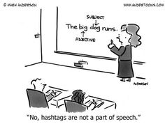 """No, hashtags are not a part of speech."" #edchat #engchat ;]"