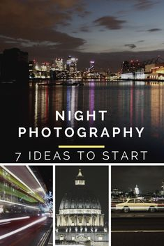 Night photography Step by Step Guide - Learn how to take great pictures at night