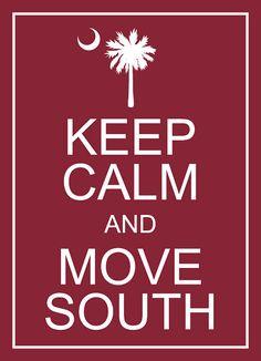 PRINTED  Keep Calm and Move South / South Carolina by palmettomama, $10.00