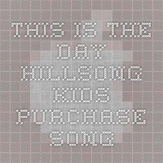 This is the Day - Hillsong Kids - Purchase Song