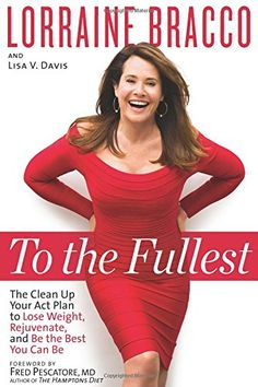 To the Fullest: The Clean Up Your Act Plan to Lose Weight, Rejuvenate, and Be the Best You Can Be by Lorraine Bracco http://www.amazon.com/dp/1623364922/ref=cm_sw_r_pi_dp_wNLlvb0MF0BBH