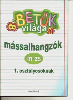 Betuk_vilaga_4 - boros.patricia - Picasa Web Albums Grade 1, Writing, Sayings, Reading, Albums, Picasa, Lyrics, Reading Books, Being A Writer