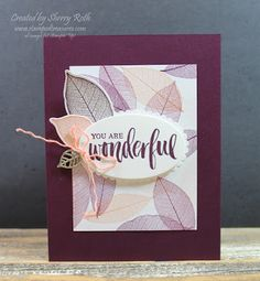 """Sherry""""s Stamped Treasures: Rooted in Nature You Are Wonderful Card"""