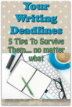 Writing deadlines are part of your life as a writer. Here's how to survive them, and thrive. Make more money, and enjoy writing more too -- starting now.