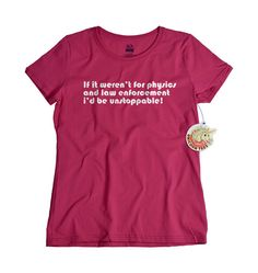 Science Geek tshirt for girls - Physics shirt geekery science physics and law by UnicornTees, $14.99  #sciencegeek