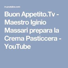 Buon Appetito.Tv - Maestro Iginio Massari prepara la Crema Pasticcera - YouTube