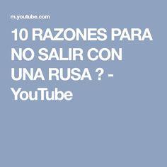 10 RAZONES PARA NO SALIR CON UNA RUSA ★ - YouTube