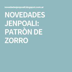 NOVEDADES JENPOALI: PATRÒN DE ZORRO
