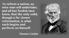 Reform self Thomas Carlyle, Reformation, Christian Faith, Historian, Einstein, Author, Quotes, Qoutes, Quotations