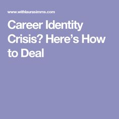 Career Identity Crisis? Here's How to Deal