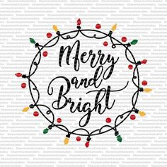 Merry and Bright, svg, cut, file, files, decal, Christmas, lights, circle, lighting, holidays, cutting, silhouette, cricut, vinyl, design