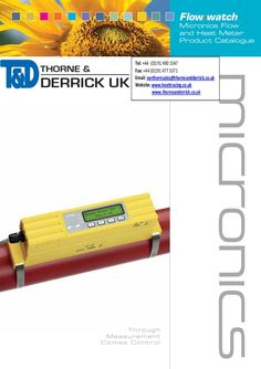 Flow Watch Micronics Flow and Heat Meter Product Catalogue 2012 by Thorne and Derrick UK (Mechanical and Process Industry Equipment) via slideshare