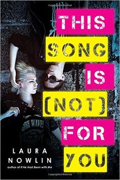 Amazon.com: This Song Is (Not) For You (0760789247293): Laura Nowlin: Books