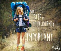Every step is important Wild Cheryl Strayed, Wild Quotes, I Hope You Know, Advice Quotes, Badass Women, Reese Witherspoon, Favorite Quotes, Cool Girl, The Journey